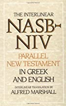 Interlinear NASB-NIV Parallel New Testament in Greek and English, The