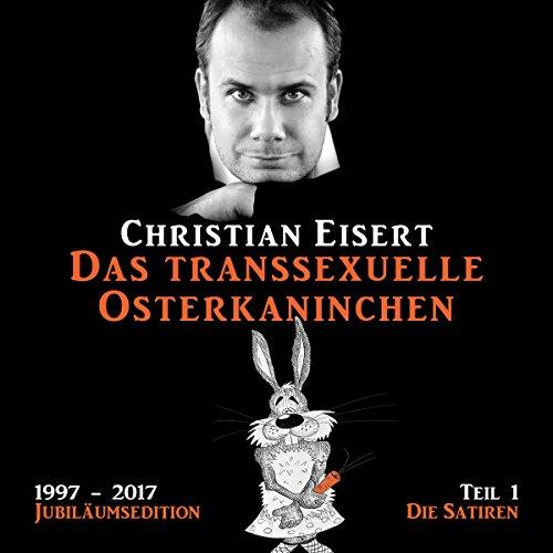 Das transsexuelle Osterkaninchen - Die Satiren Titelbild