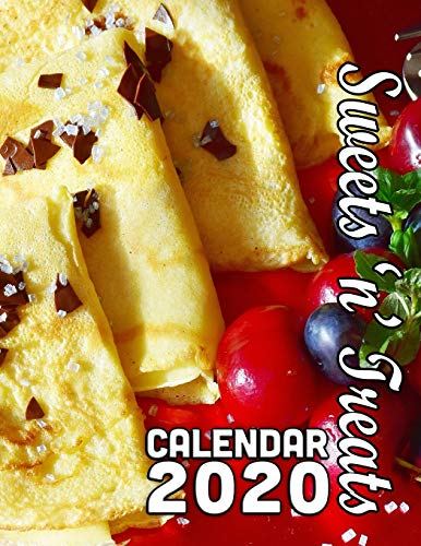 Sweets 'n' Treats Calendar 2020: 14 Months of Delicious Desserts and Confections to Drool Over