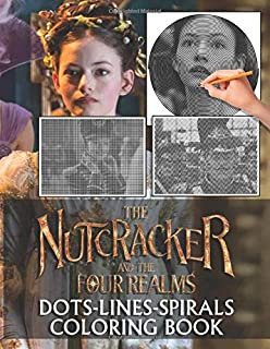 Nutcracker And The Four Realms Dots Lines Spirals Coloring Book: Nutcracker And The Four Realms Awesome Diagonal-Dots-Spir...