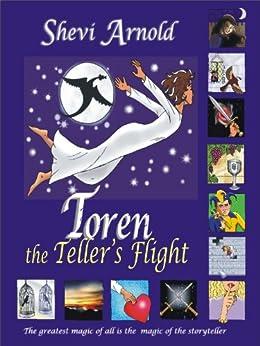 Toren the Teller's Flight, Book 2 (Toren the Teller's Tale) by [Shevi Arnold]