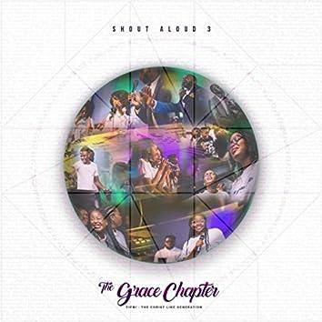 Shout Aloud 3: The Grace Chapter