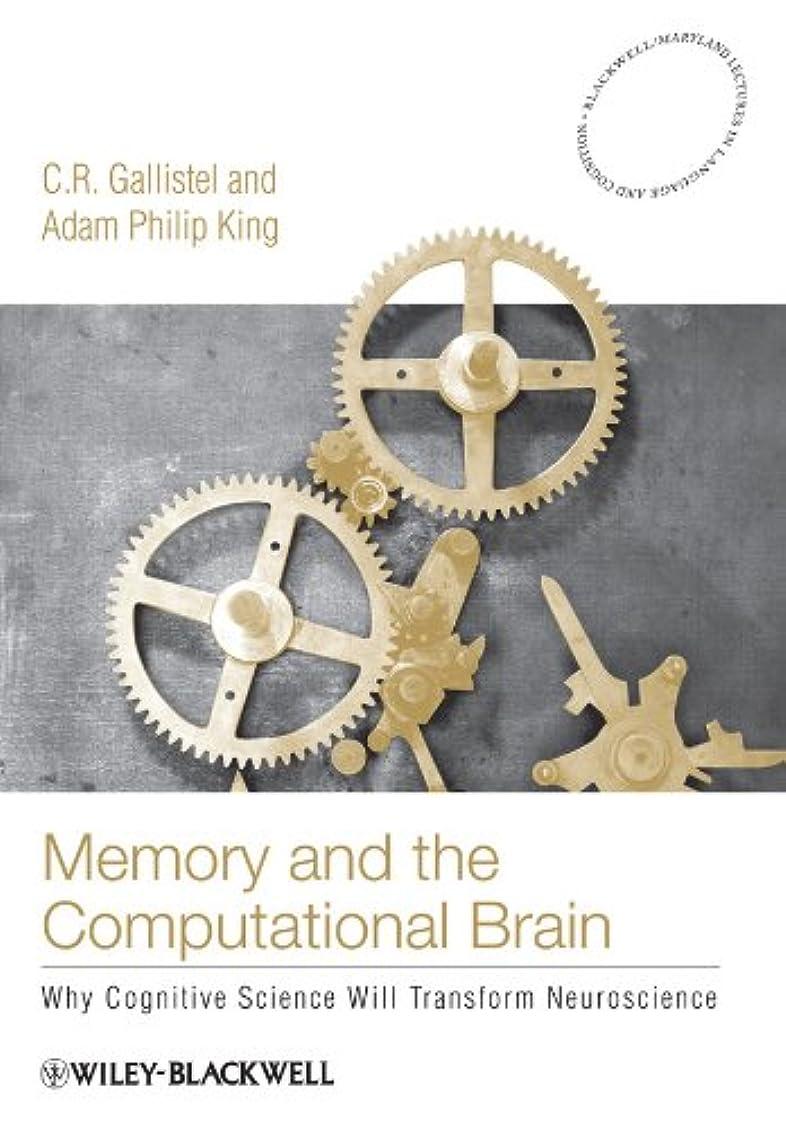 長さアルバニー露Memory and the Computational Brain: Why Cognitive Science will Transform Neuroscience (Blackwell/Maryland Lectures in Language and Cognition Book 7) (English Edition)
