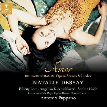 Strauss : Amor - Opera Scenes & Lieder
