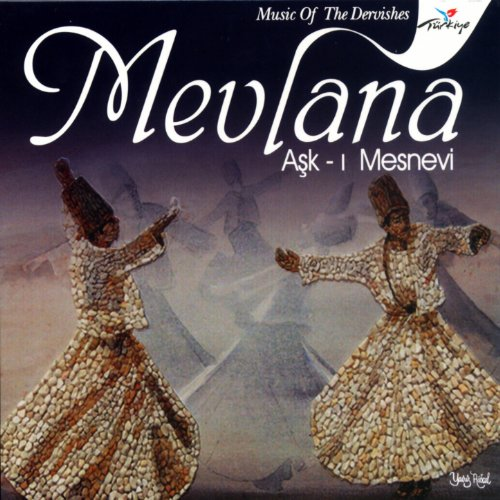 Mevlana Aşk-ı Mesnevi (Music of the Dervishes)