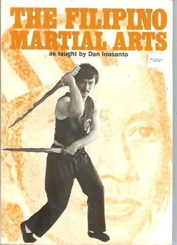 The Filipino Martial Arts as Taught by Dan Inosanto