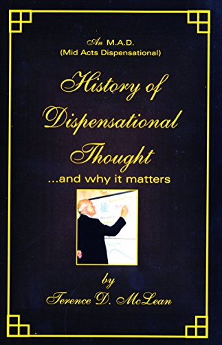 An M.A.D. (Mid Acts Dispensational) History of Dispensational Thought... and why it matters