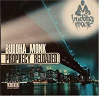 Prophecy Reloaded by Buddha Monk (2014-07-15)