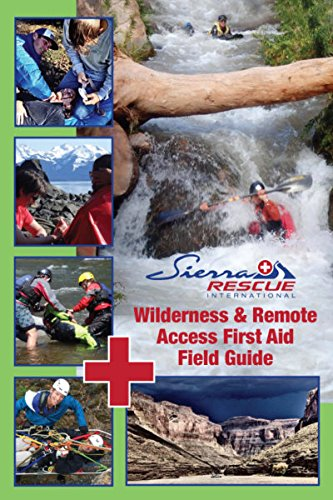 Wilderness and Remote Access First Aid Waterproof Field Guide