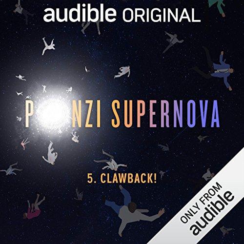 Ep. 5: Clawback! (Ponzi Supernova) audiobook cover art