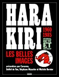 Hara Kiri, journal bête et méchant - Les belles images, 1960-1985