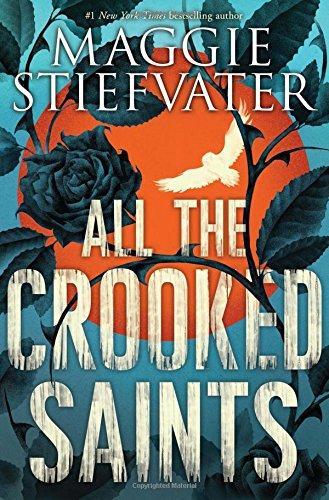 Stiefvater, M: All the Crooked Saints (Maggie Stiefvater)
