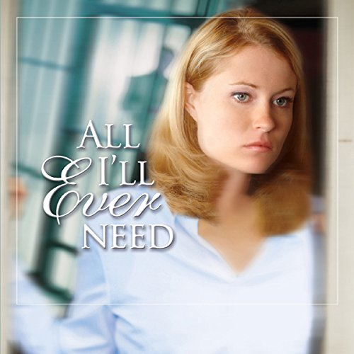 All I'll Ever Need audiobook cover art