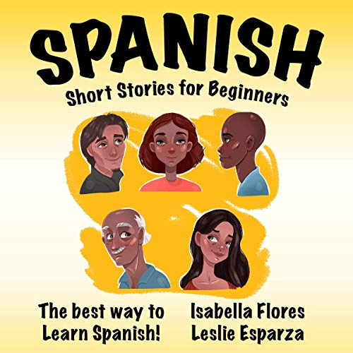 Spanish Short Stories for Beginners: The Best Way to Learn Spanish (Spanish Edition) audiobook cover art