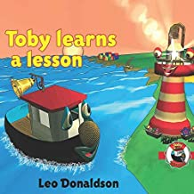 Toby Learns A Lesson: A Children's book about a Little Tugboat Named Toby and his friends in Kalk Bay Harbour, Cape Town, South Africa