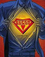 Super-héros ! La puissance des masques de Jean-Marc Lainé