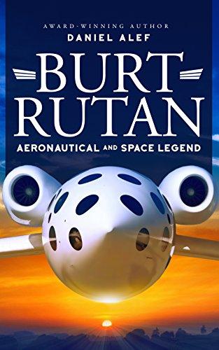 Burt Rutan: Aeronautical and Space Legend (English Edition)