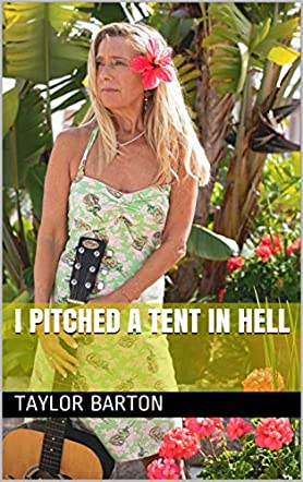 I Pitched A Tent In Hell