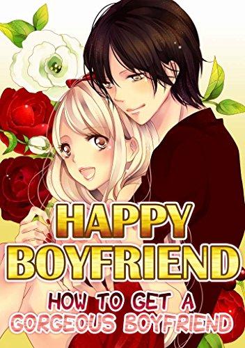 HAPPY BOYFRIEND (TL Manga): HOW TO GET A GORGEOUS BOYFRIEND (English Edition)