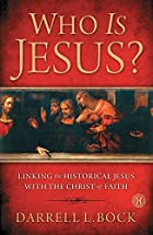 Who Is Jesus?: Linking the Historical Jesus with the Christ of Faith