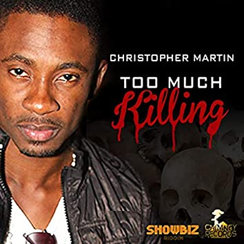 Too Much Killing