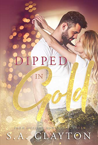 Dipped In Gold by S A Clayton