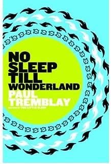 [NO SLEEP TILL WONDERLAND] [Author: TREMBLAY, PAUL] [February, 2010]