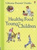 Healthy Food for Young Children (Usborne Parents' Guides) by Henrietta Fordham (2010-01-02) - Henrietta Fordham