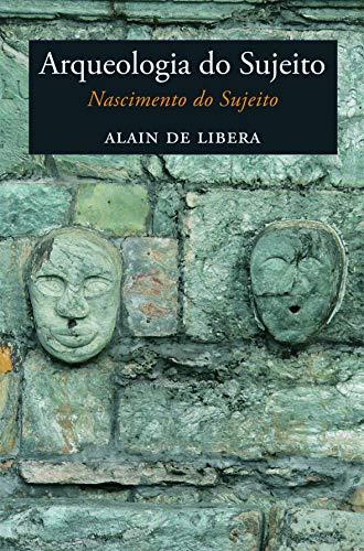 Arqueologia do sujeito: Nascimento do sujeito