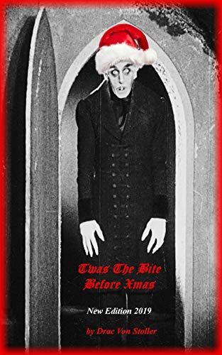 Twas the Bite before Christmas (31 Horrifying Tales From The Dead Book 5)