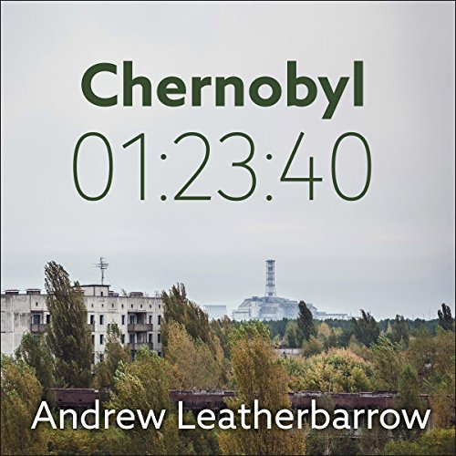 Chernobyl 01:23:40     The Incredible True Story of the World's Worst Nuclear Disaster              Written by:                                                                                                                                 Andrew Leatherbarrow                               Narrated by:                                                                                                                                 Michael Page                      Length: 6 hrs and 24 mins     22 ratings     Overall 4.4