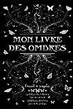 Mon livre des ombres : carnet à remplir: Symbolique des 4 éléments, Carte du ciel natal, Symboliques planétaires, Journal de sortilèges