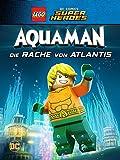 LEGO DC Comics Super Heroes: Aquaman: Rage of Atlantis [dt./OV]