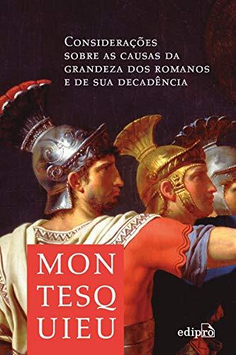 Considerações sobre as causas da grandeza dos Romanos e de sua decadência
