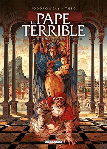 Le Pape terrible T03: La pernicieuse vertu
