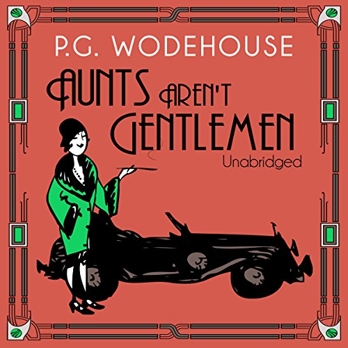 Aunts Aren't Gentlemen audiobook cover art