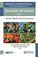 Sustainable Horticulture, Volume 1: Diversity, Production, and Crop Improvement (Innovations in Horticultural Science)