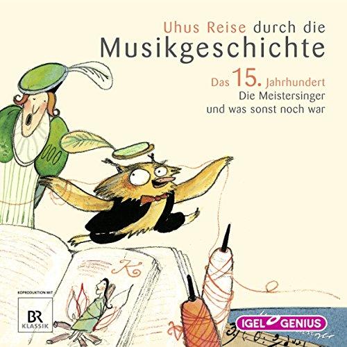 Uhus Reise durch die Musikgeschichte - Das 15. Jahrhundert audiobook cover art