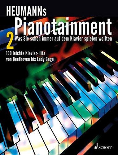 Heumanns Pianotainment: Zugabe! - Was Sie schon immer auf dem Klavier spielen wollten - 100 leichte Klavier-Hits von Beethoven bis Lady Gaga. Band 2. Klavier. Songbook.
