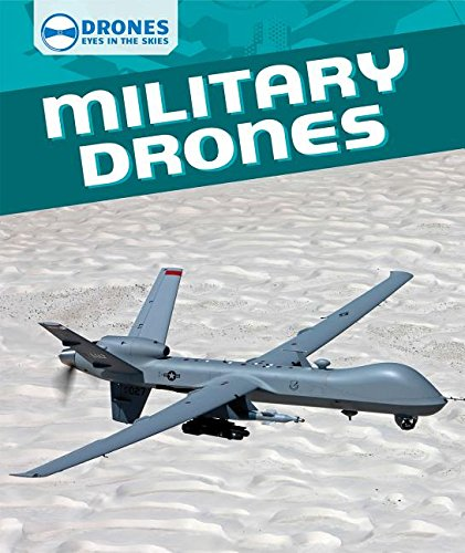 Military Drones (Drones: Eyes in the Skies)