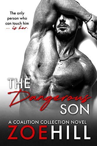 The Dangerous Son (Coalition Collection Book 1) by [Zoe Hill]