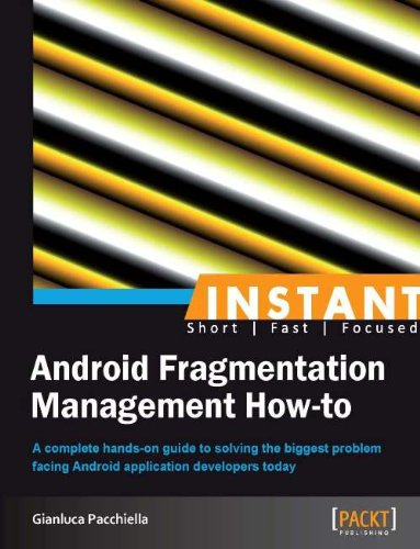 Instant Android Fragmentation Management How-to (English Edition)