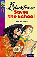 Oxford Reading Tree Treetops Fiction: Level 11 More Pack A: Blackbones Saves the School (Treetops. Fiction)