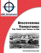 Discovering Tombstone: The Town too Tough to Die (ABC Adventures)