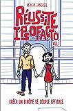 Réussite Ipso Facto, Vol 1: Créer un binôme de couple efficace (French Edition)