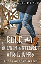 Rule #4: You Can't Misinterpret a Mistletoe Kiss (The Rules of Love)