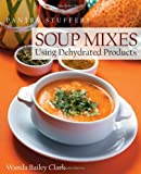 Pantry Stuffers Soup Mixes: Using Dehydrated Products