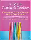 The Math Teacher s Toolbox: Hundreds of Practical Ideas to Support Your Students (The Teacher s Toolbox Series)