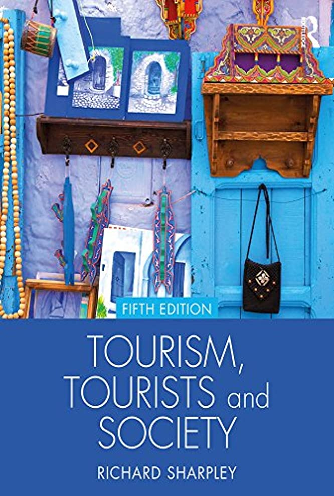 しかしながら暴露毎日Tourism, Tourists and Society (English Edition)