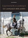 Equitation classique : Le langage des aides